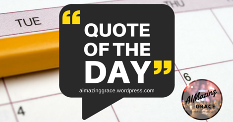 Quote of the Day by AIMazing Grace